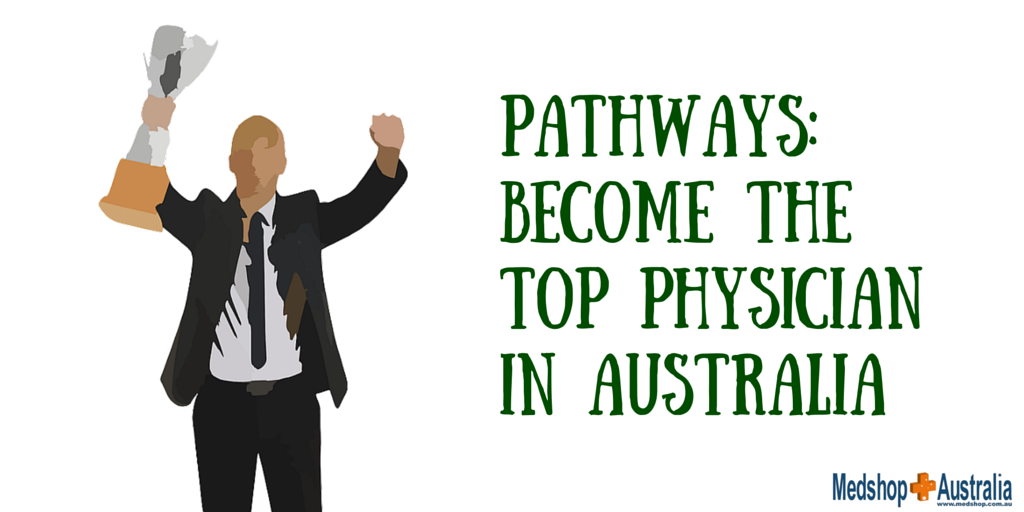 Pathways- Become the Top Physician in Australia