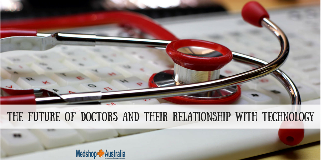 The Future of Doctors and Their Relationship With Technology