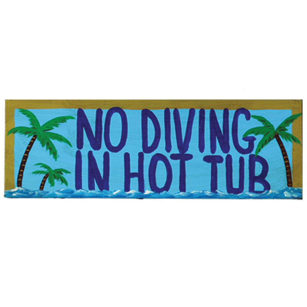 NO DIVING IN THE HOT TUB - WALL SIGN
