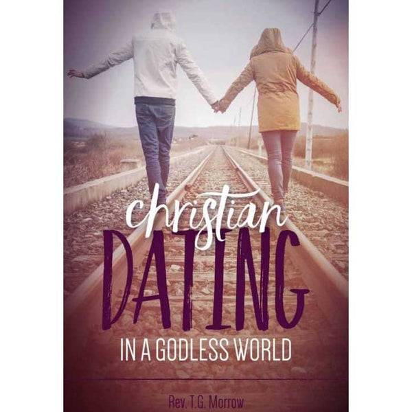 Christian Dating in A Godless World