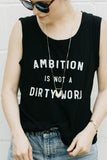 Ambition Is Not A Dirty Word Tank