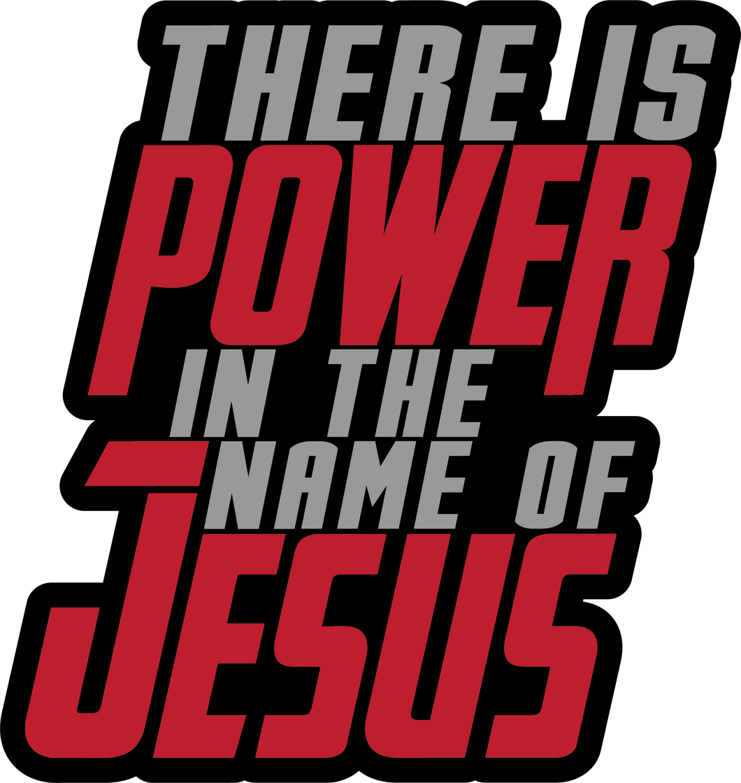 There Is Power In The Name Of Jesus - Decal