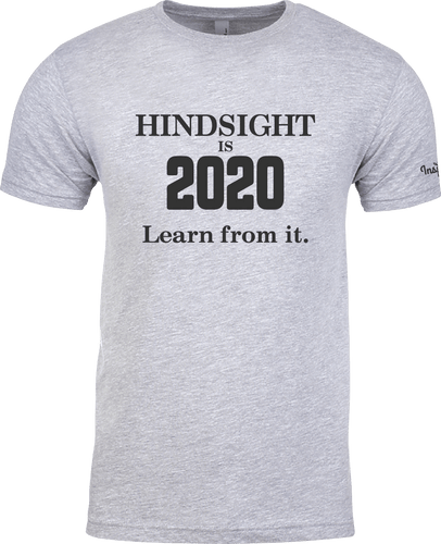 Hindsight Is 2020- T-Shirt