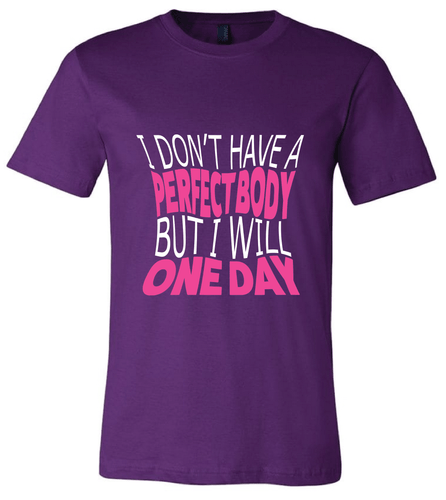 Perfect Body- T-Shirt