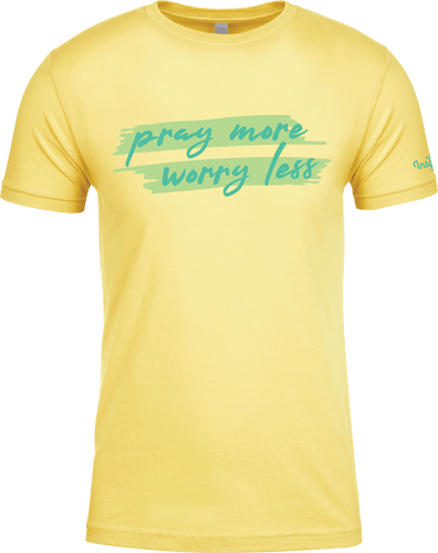 Pray More Worry Less- T-Shirt