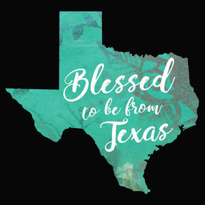 Blessed to be from Texas- Foilage