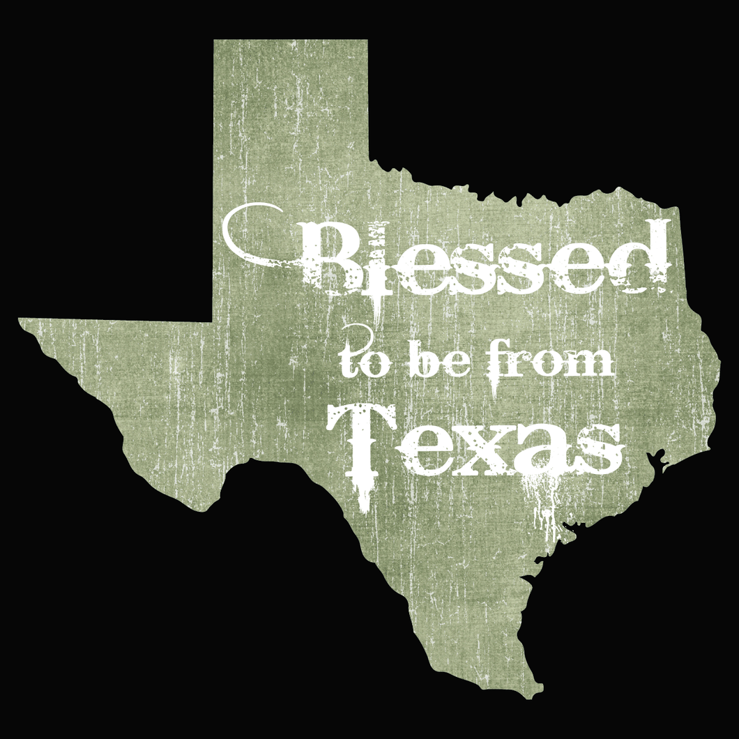 Blessed to be from Texas- Green Rugged