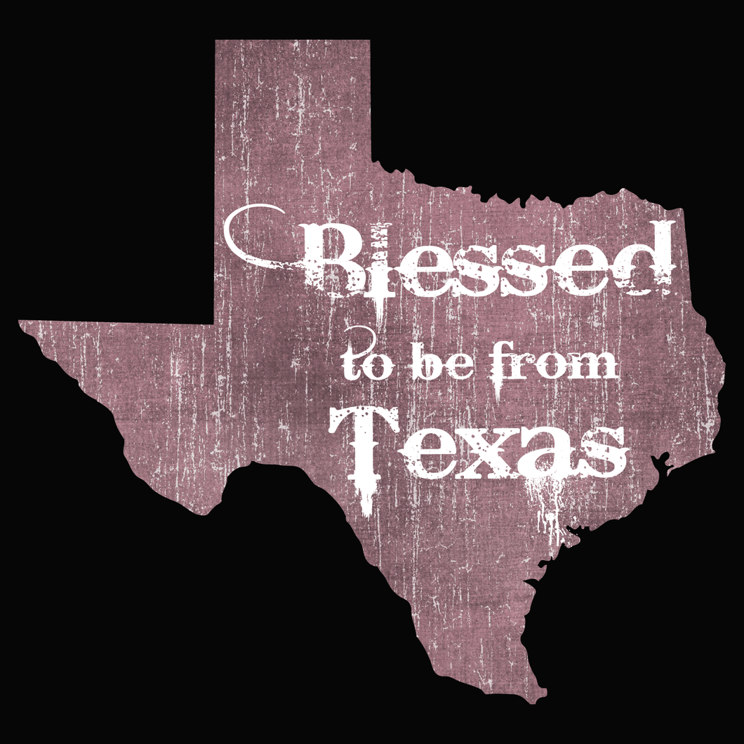 Blessed to be from Texas- Maroon Rugged