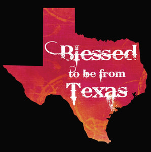 Blessed to be from Texas- Red Orange