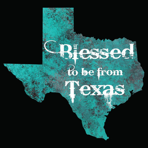 Blessed to be from Texas- Teal Granite