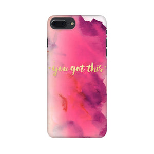 You Got This Apple iPhone 7 Plus Mobile Back Case