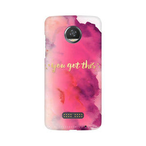 You Got This Moto Z2 Play  Mobile Back Case