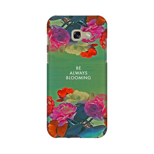 Be Always Blooming Samsung A7 2017 Mobile Back Case - JumboShoppers