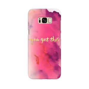 You Got This Samsung Galaxy S8 Mobile Back Case