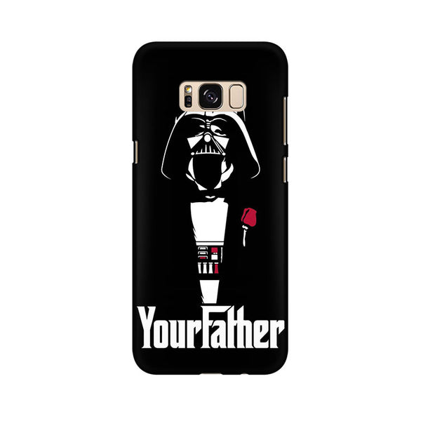 Your Father Samsung Galaxy S8 Mobile Back Case