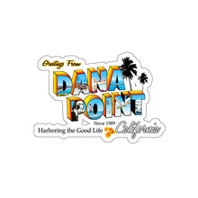 Load image into Gallery viewer, Greetings from Dana Point - Sticker