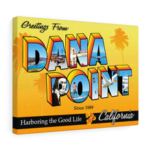 Load image into Gallery viewer, Greetings from Dana Point - Canvas Art