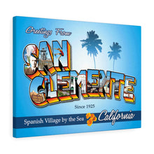 Load image into Gallery viewer, Greetings from San Clemente - Canvas Art