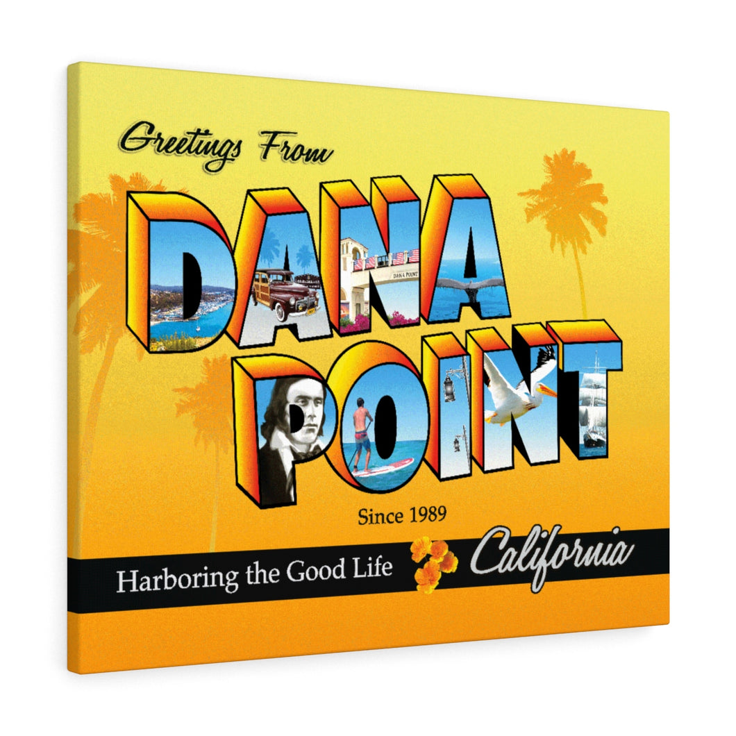 Greetings from Dana Point - Canvas Art