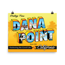 Load image into Gallery viewer, Greetings from Dana Point - Poster