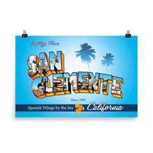 Load image into Gallery viewer, Greeting from San Clemente - Poster