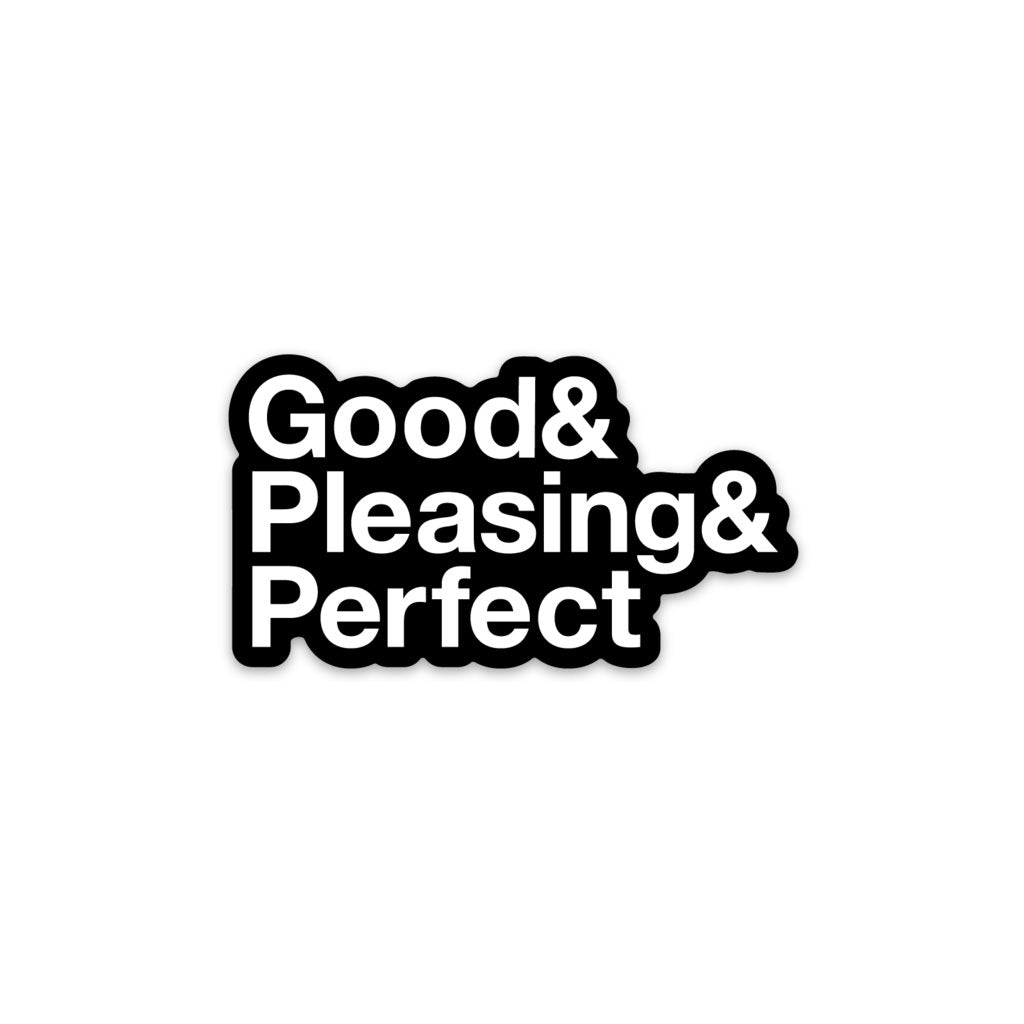 Good & Pleasing & Perfect Sticker