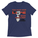 Take Back Your Life Tri-Blend T-Shirt