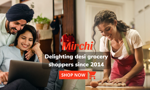 Mirchi - delighting desi grocery shoppers since 2014