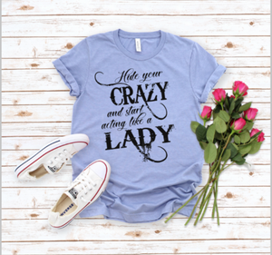 Hide your crazy, act like a lady (1)