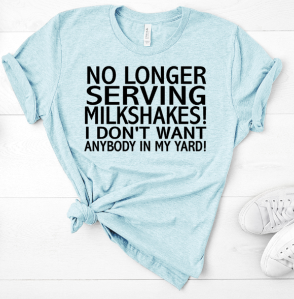 No longer serving milkshakes , I don't want anybody in the yard (3)