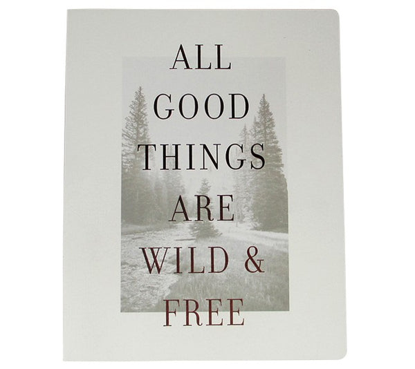 All Good Things are Wild & Free Journal