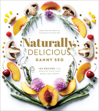 Naturally, Delicious: 101 Recipes for Health Eats