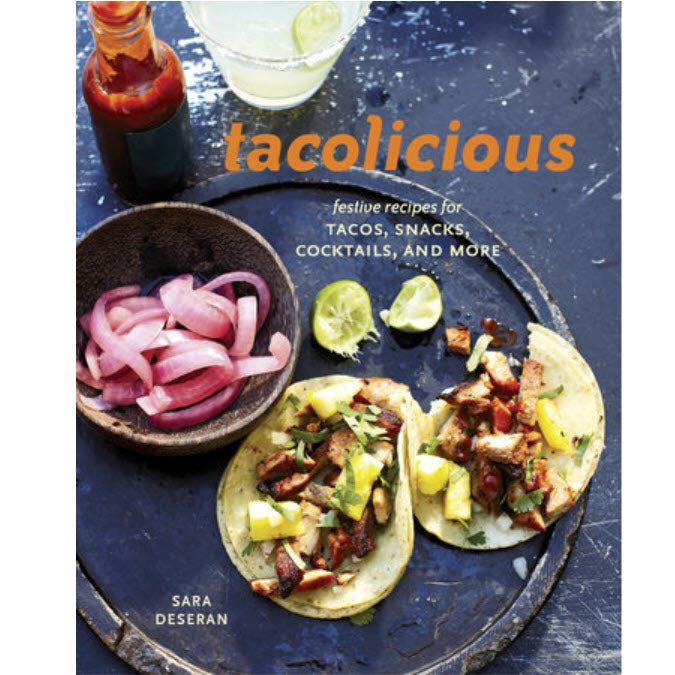 Tacolicious: Festive Recipes