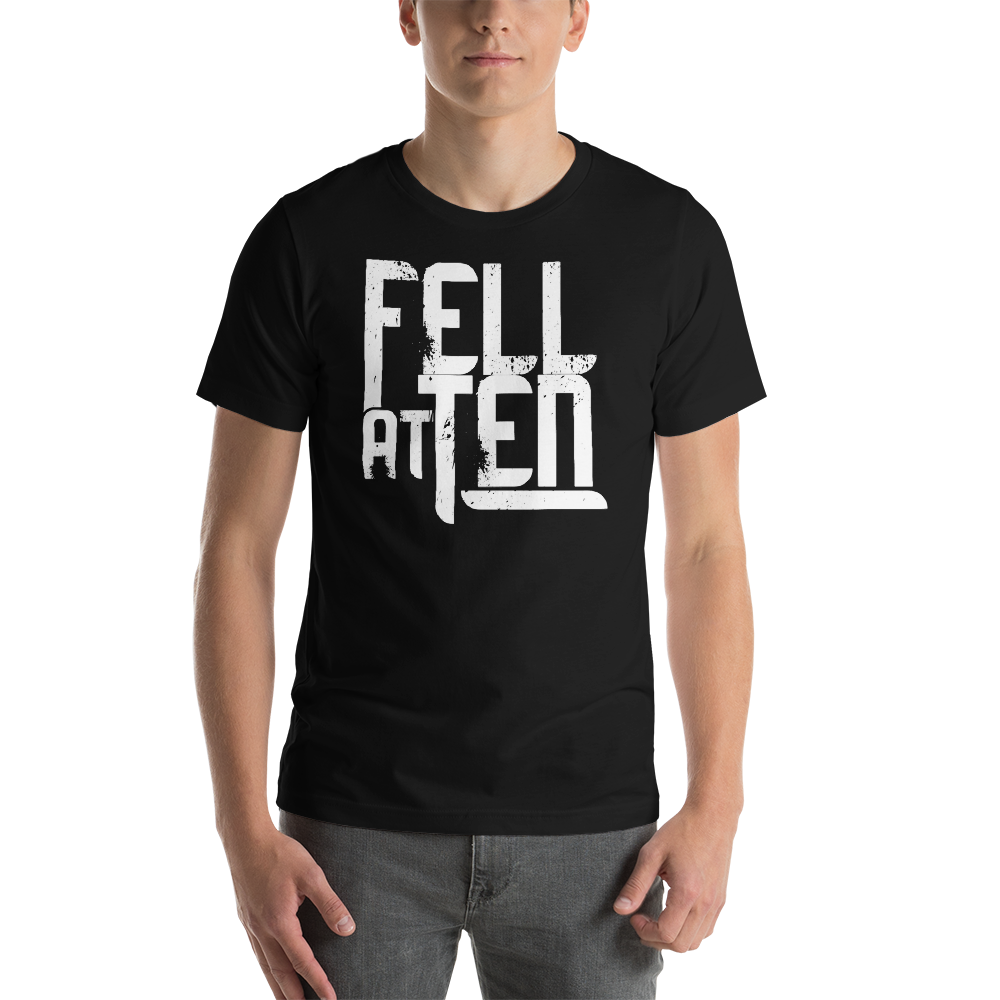 Fell At Ten - Short-Sleeve Unisex T-Shirt