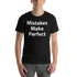 Mistakes Make Perfect - Short-Sleeve Unisex T-Shirt