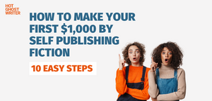 How to Make Your First $1,000 by Self-Publishing Fiction