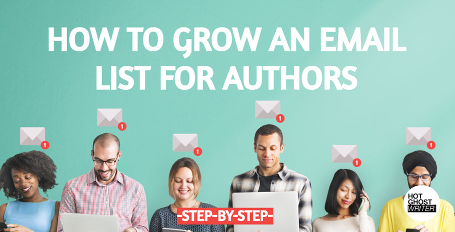 How to Grow a Reader Email List for Publishers and Authors, Step-By-Step