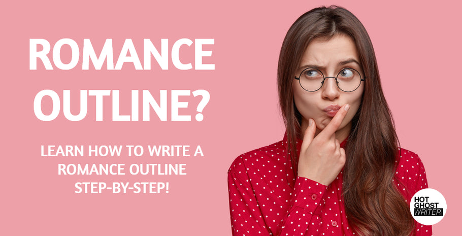 How to Write a Romance Novel Outline