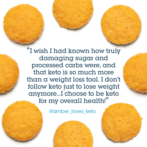 "Keto tips: ""I wish I had known how truly damaging sugar and processed carbs were, and that keto is so much more than a weight loss tool. I don't follow keto just to lose weight anymore...I choose to be keto for my overall health!"""