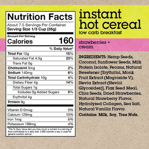 INGREDIENTS: Plant Protein, Coconut, Sunflower Seeds, Milk Protein Isolate, Pecans, Natural Sweetener [Erythritol, Monk Fruit Extract (Mogroside V), Stevia Extract (Steviol Glycosides)], Flax Seed Meal, Chia Seeds, Dried Strawberries, Natural Strawberry Flavor, Hydrolyzed Collagen, Sea Salt, Natural Vanilla Flavor. *see bottom of page for full nutrition values