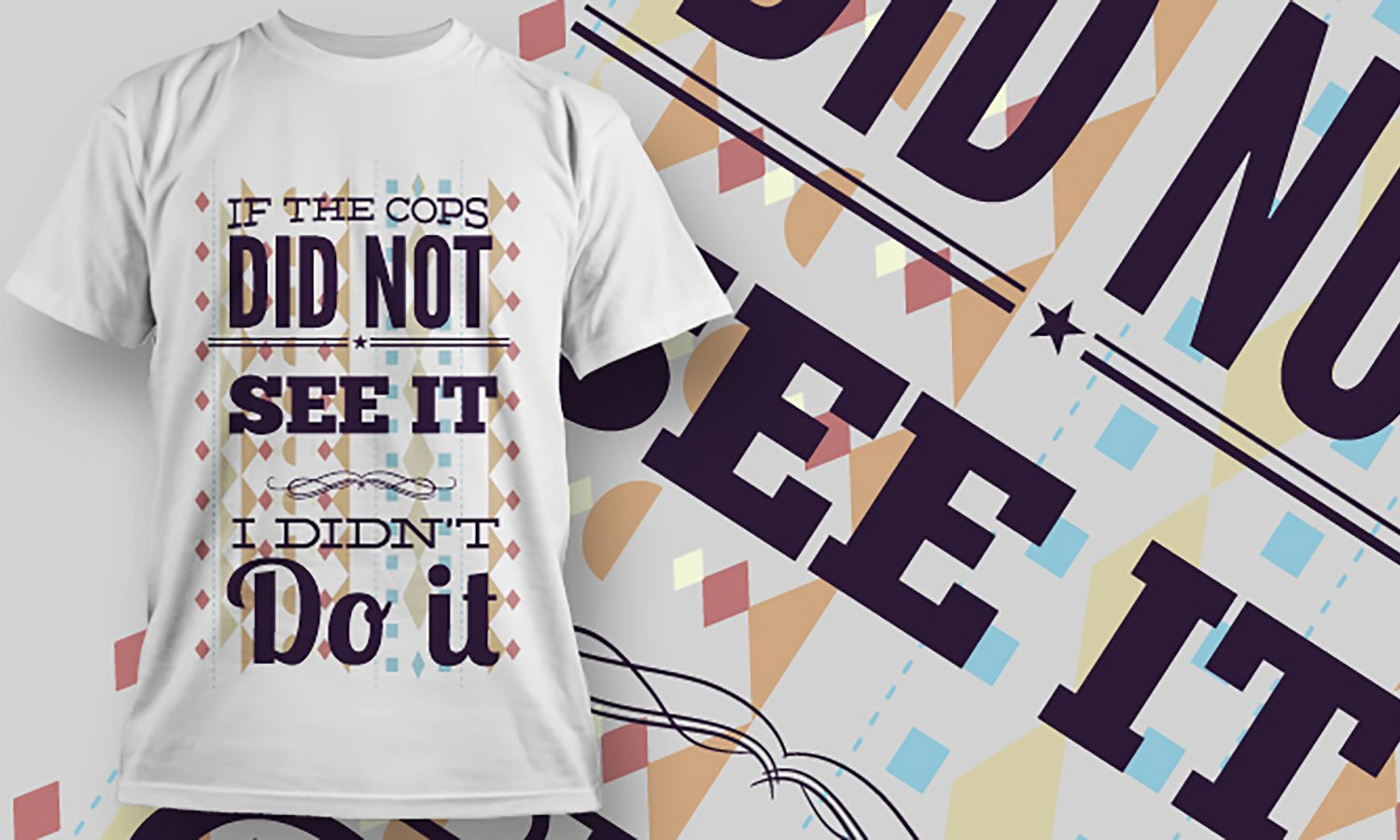 Did Not See It - Printed T-Shirt for Men, Women and Kids - TS378