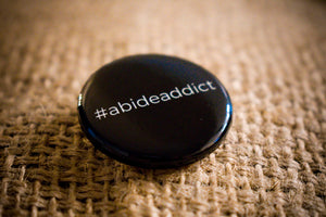 Abide Addict Button in White
