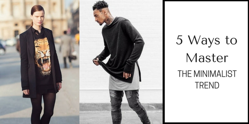 5 Ways to Master the New Trend : Minimalism