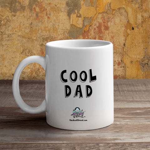 Cool Dad Mug from The Dead Thread™