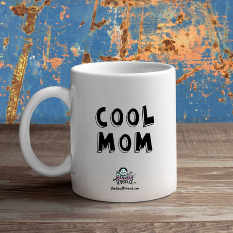 Cool Mom Mug from The Dead Thread™