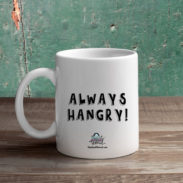 Always Hangry Mug from The Dead Thread™