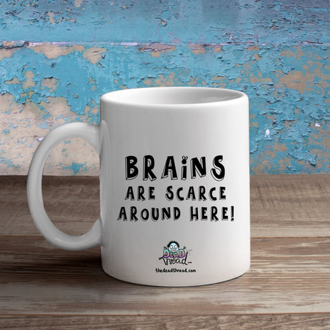 Brains Are A Bit Scarce Round Here (Male zombie) Mug from The Dead Thread™.