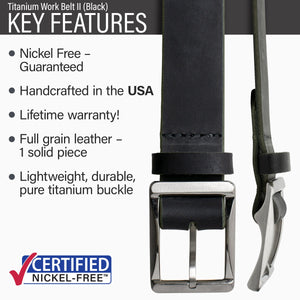 Key features of Titanium Work Nickel Free Black Leather Belt | Hypoallergenic buckle made from lightweight durable pure titanium, handmade in the USA, lifetime warranty, stitched on nickel-free buckle, full grain leather