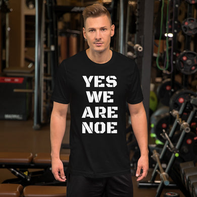 Yes We Are Noe Unisex T-Shirt