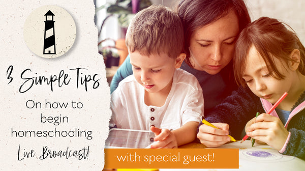 3 Simple Tips on How to Begin Homeschooling - With Special Guest Shakirra